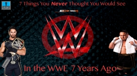7 Thing You Thought You Would Never See in WWE